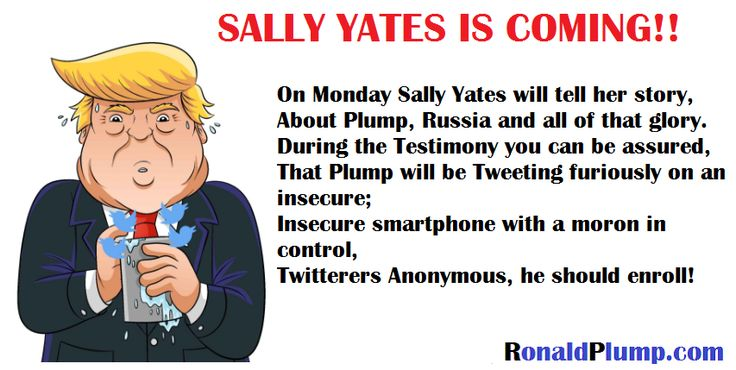 Yates Prepares to Testify As Trump Prepares to Tweet – Ronald Plump – Rhymes about Donald Trump