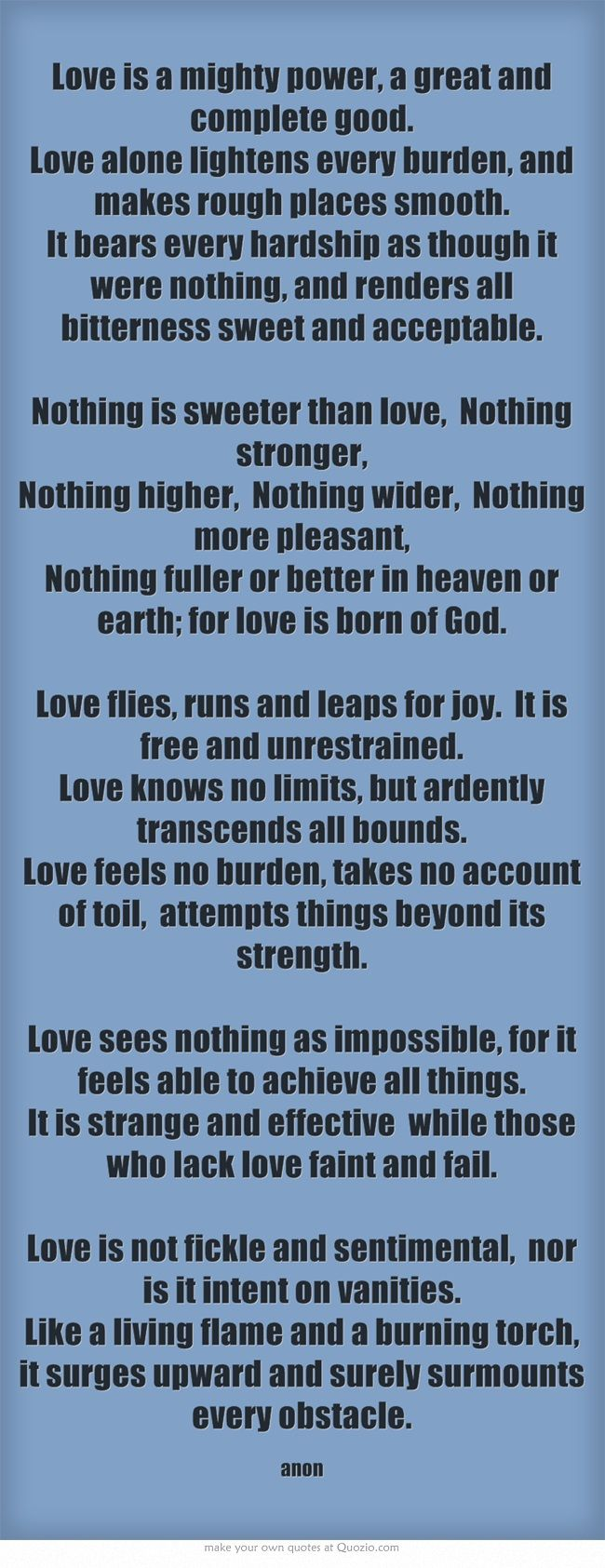 Love is a mighty power,  This sounds a lot like Paul's letter to the Corinthians with a modern twist.