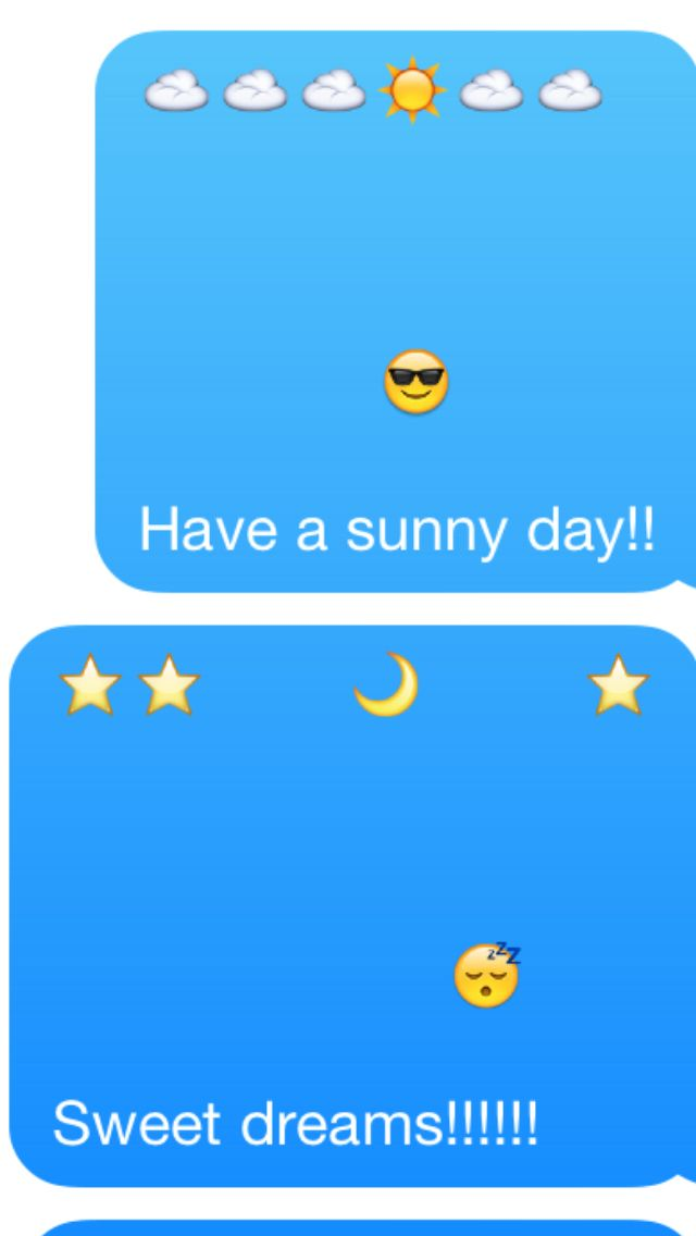 Send a emoji picture text and wish them a sunny day or sweet dreams!