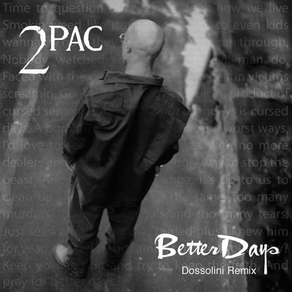 Better Dayz | 2pac – Better Dayz – Tie My Hands: Dossolini Remix