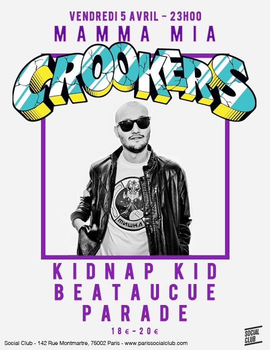 [EVENEMENT] MAMMA MIA w/ CROOKERS, KIDNAP KID @ SOCIAL CLUB | Openminded le blog