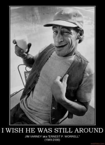 RIP Jim Varney. 12 Years ago today.