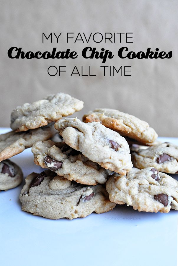My all time favorite chocolate chip cookies EVER - I get asked for the recipe every time.  So good!  | Thirty Handmade Days
