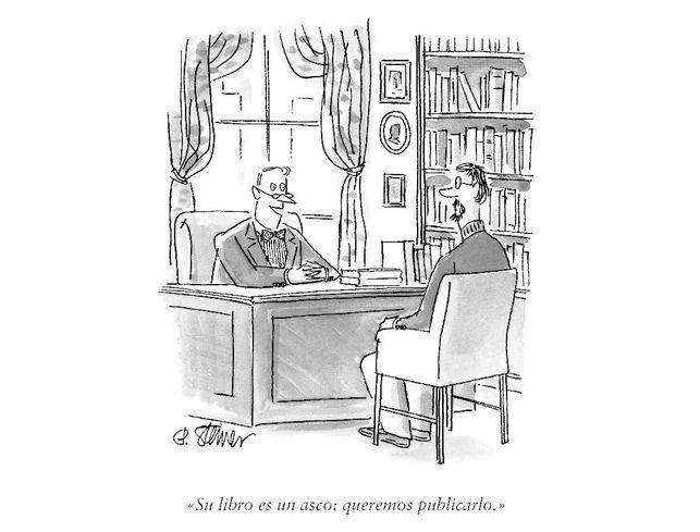 """""""Su libro es un asco: queremos publicarlo"""""""