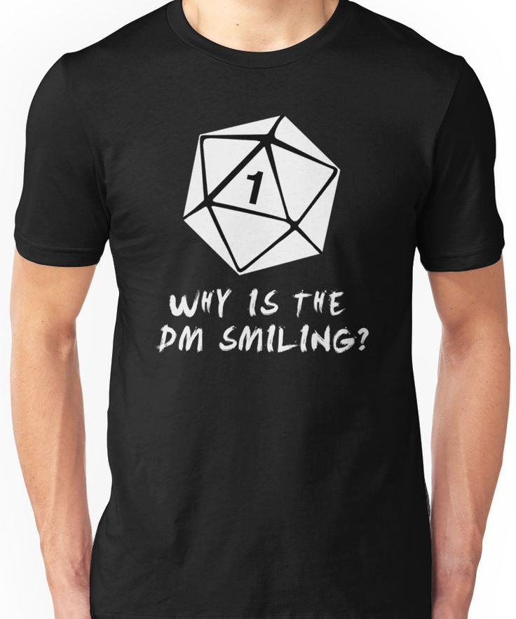 Why Is The DM Smiling? Dungeons & Dragons (White) Unisex T-Shirt