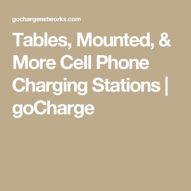 Tables, Mounted, & More Cell Phone Charging Stations   goCharge