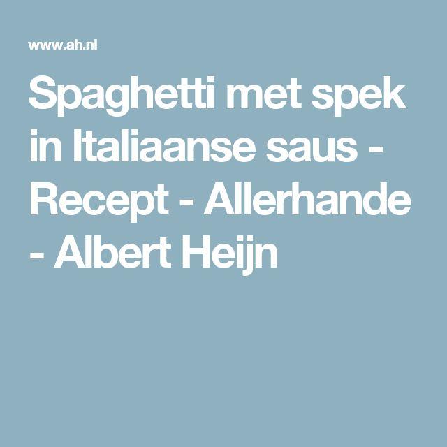Spaghetti met spek in Italiaanse saus - Recept - Allerhande - Albert Heijn