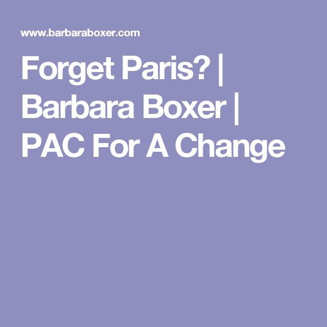 Forget Paris? | Barbara Boxer | PAC For A Change