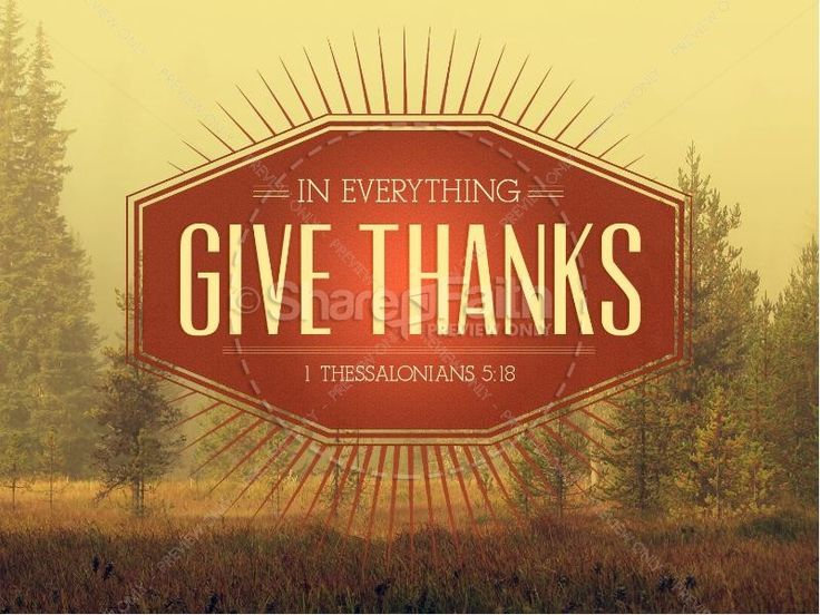 In Everything Give Thanks Sermon Thanksgiving PowerPoint  Thessalonians 5:18 sermon - In everything give thanks. A beautiful Thanksgiving sermon powerpoint for church. #Sharefaith