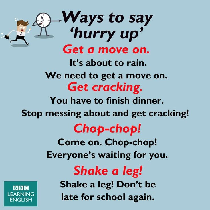 Ways to say ' Hurry Up '