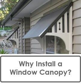 Why Install A Window Canopy or Window Awning?
