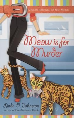 Meow is for Murder by Linda O. Johnston, Click to Start Reading eBook, Another purr-fect Pet Sitting mystery.  The last thing pet-sitter Kendra Ballantyne wants is to start