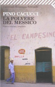 Amazon.it: La polvere del Messico - Pino Cacucci - Libri