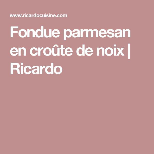 Fondue parmesan en croûte de noix | Ricardo