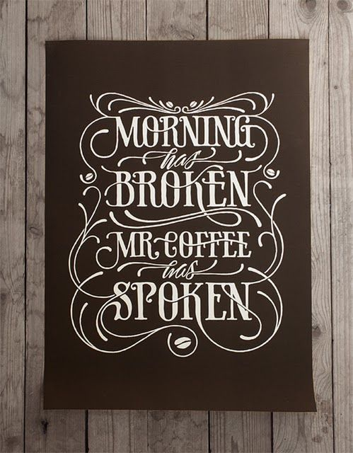 coffee: Quotes, Typography Posters, Handdrawn, Coffee, Memorial Signs, Fonts, Hands Drawn, Memorial Mornings, Design