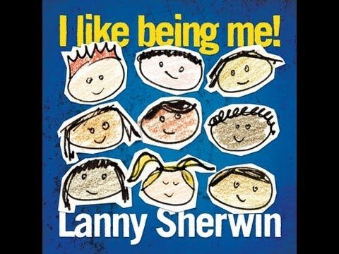 "Lanny Sherwin's ""I Like Being Me!"""