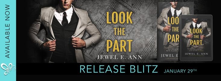 Fangirl Moments And My Two Cents @fgmamtc: LOOK THE PART by Jewel E. Ann Release Blitz