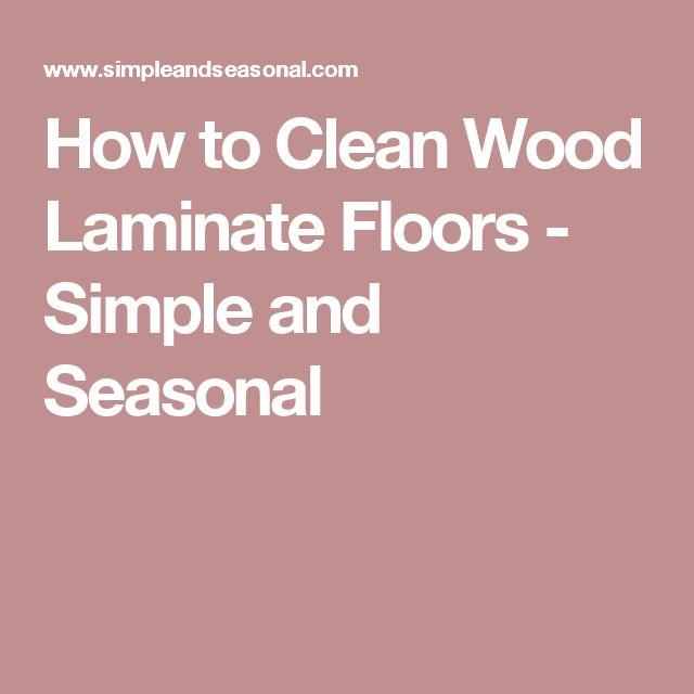 How to Clean Wood Laminate Floors - Simple and Seasonal