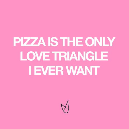 True Love #pizza #justsayin #quotes