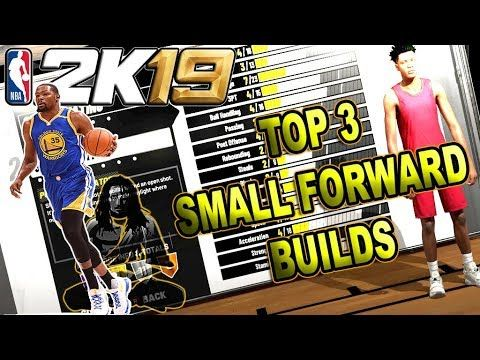 THE TOP 3 SMALL FORWARD BUILDS in NBA 2K19 | Gaming | Small