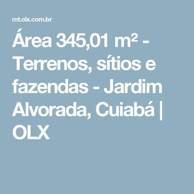 Área 345,01 m² - Terrenos, sítios e fazendas - Jardim Alvorada, Cuiabá | OLX