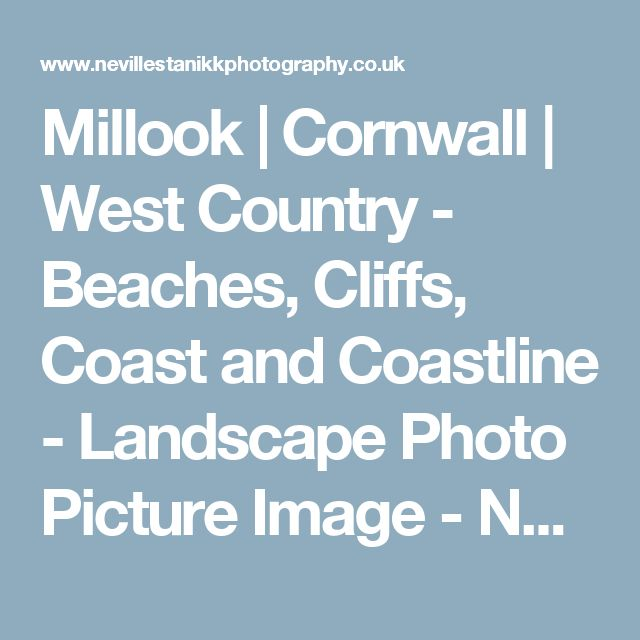 Millook | Cornwall | West Country - Beaches, Cliffs, Coast and Coastline - Landscape Photo Picture Image - Neville Stanikk Photography