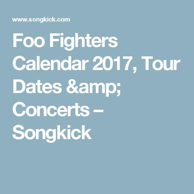 Foo Fighters Calendar 2017, Tour Dates & Concerts – Songkick