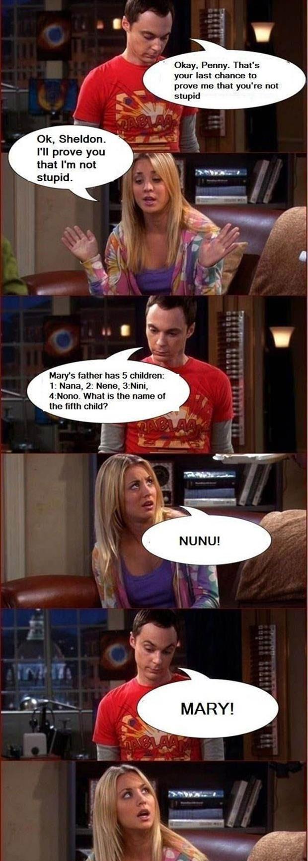 HAHAHAHHAH. Big Bang Theory