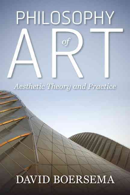 Philosophy of Art: Aesthetic Theory and Practice