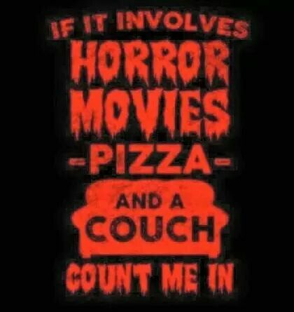 Horror movies and a pizza