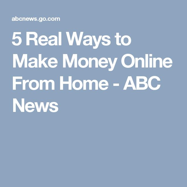 5 Real Ways to Make Money Online From Home - ABC News