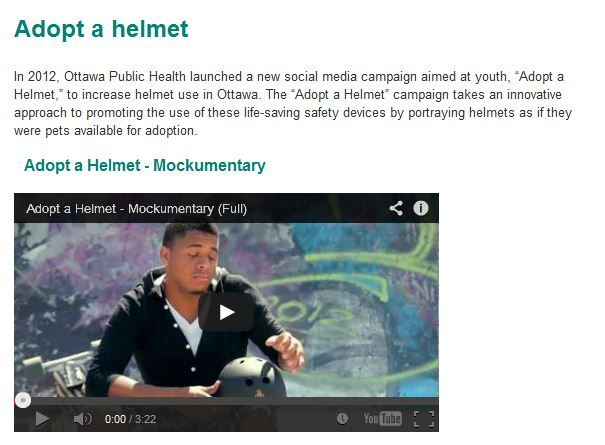 """In 2012, Ottawa Public Health launched a new social media campaign aimed at youth, """"Adopt a Helmet,"""" to increase helmet use in Ottawa."""