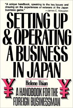 SETTING UP & OPERATING A BUSINESS IN JAPAN. An American lawyer working in Tokyo has written this new, compact handbook that will give you all the information you need to get your business off the ground and keep it there. Packed with business tips, legal information, interviews with successful foreign business people, and insider perspectives on Japanese business practices, this book is essential for the entrepreneur. Ref. number(s): JAP-007 (book).