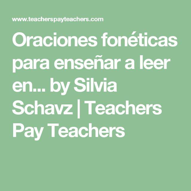 Oraciones fonéticas para enseñar a leer en... by Silvia Schavz | Teachers Pay Teachers
