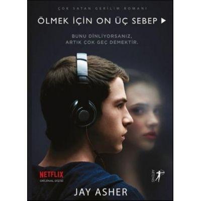 Ölmek İçin On Üç Sebep - Jay Asher
