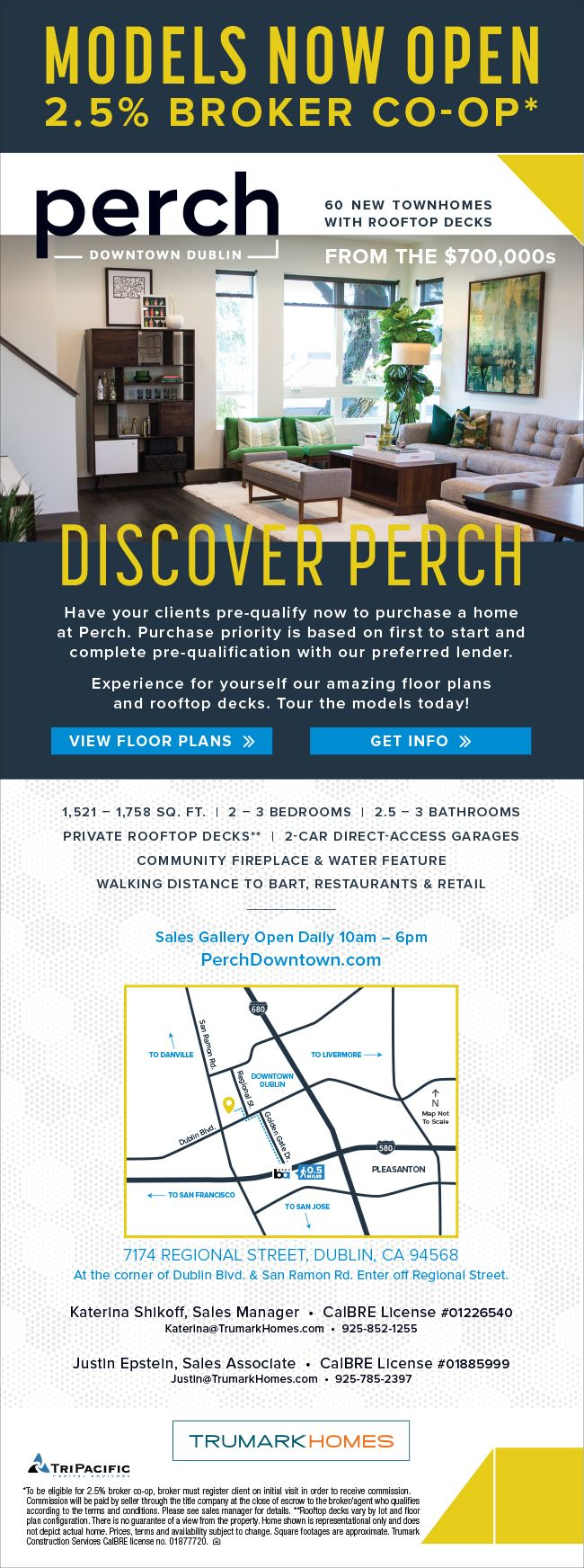New Homes for Sale in Dublin, California  Models Now Open at Perch – Tour Today  Broker's Welcome  |  2.5% Broker Commission  |  Your Clients will Love the Private Rooftop Decks and walking distance to BART, Restaurants & Retail  http://perchdowntown.com/