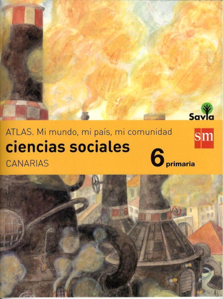 Ciencias Sociales : 6 Primaria : [Canarias] / Sara Martín Heredia... [et al.] http://absysnetweb.bbtk.ull.es/cgi-bin/abnetopac01?TITN=552577