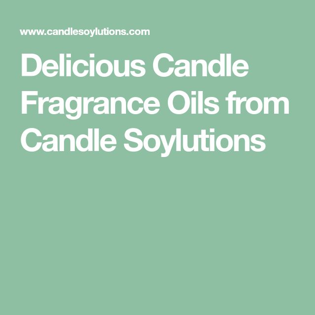Delicious Candle Fragrance Oils from Candle Soylutions