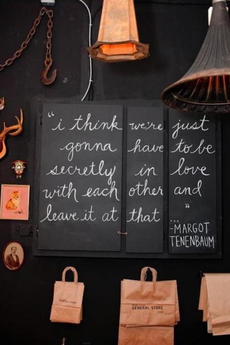 : Movie Quote, Wes Anderson, Chalk Boards, Royals Tenenbaums, Secret Lovers, Margot Tenenbaums, Inspiration Quotes, Chalkboards Quotes, Love Quotes