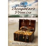 The Pirate Daughter's Promise: Pirates & Faith, Book 1 (Paperback)By Molly Evangeline