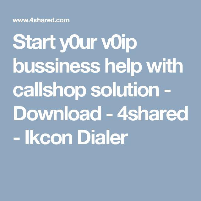 Start y0ur v0ip bussiness help with callshop solution - Download - 4shared - Ikcon Dialer
