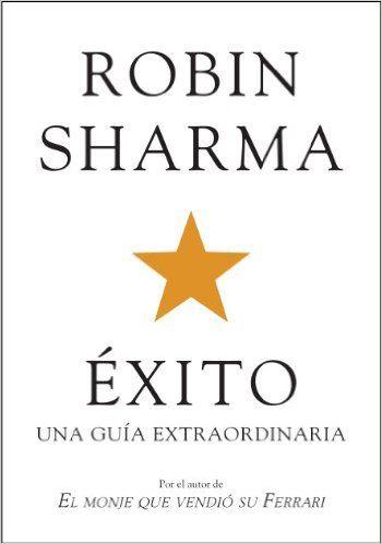 #desarrolloPersonal Éxito. Una guía extraordinaria (Autoayuda Y Superación) eBook: Robin Sharma, FERNANDO; GARI PUIG: Amazon.es: Tienda Kindle