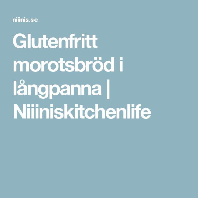 Glutenfritt morotsbröd i långpanna | Niiiniskitchenlife