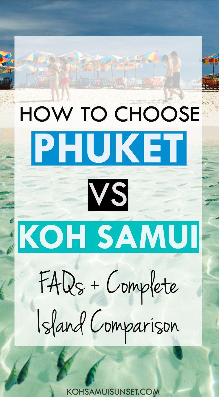 Koh Samui Vs Phuket? How To Choose!!