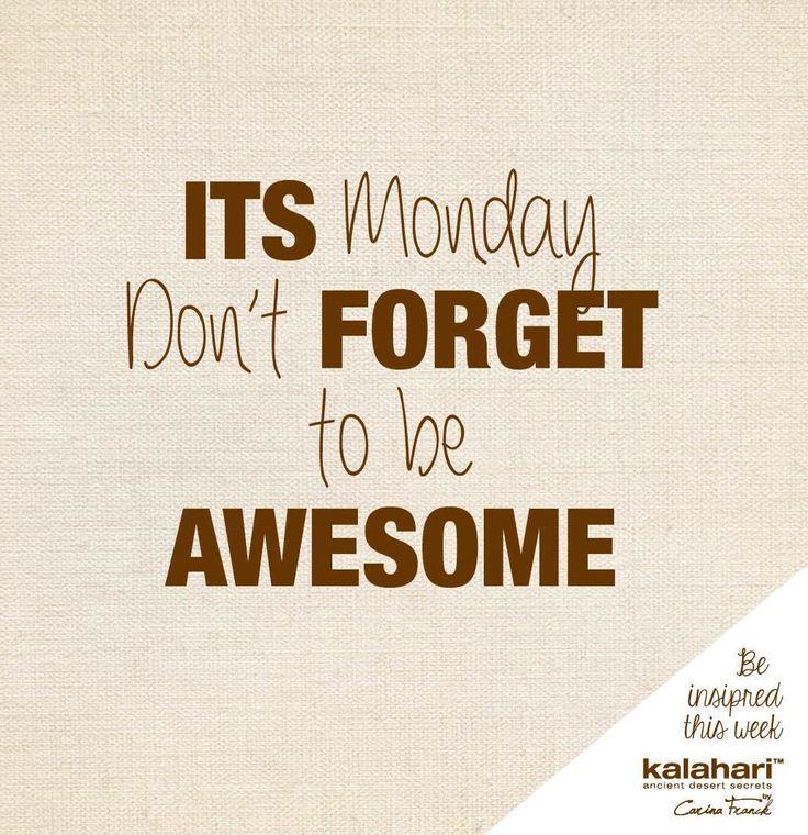 The Kalahari tribe thinks you`re AWESOME. #KalahariLifestyle #Monday @KalahariStyle