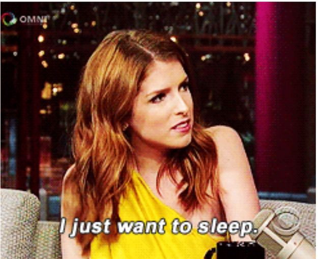 This is you, pretty much all of the time. | 24 Times Anna Kendrick Was 100% Actually You