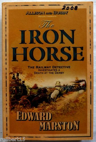 The Iron Horse (Railway Detective Inspector Robert Colbeck) by Edward Marston
