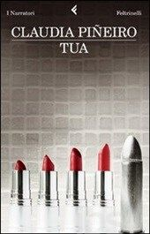 Tua - Piñeiro Claudia - Libro - Feltrinelli - I narratori - IBS