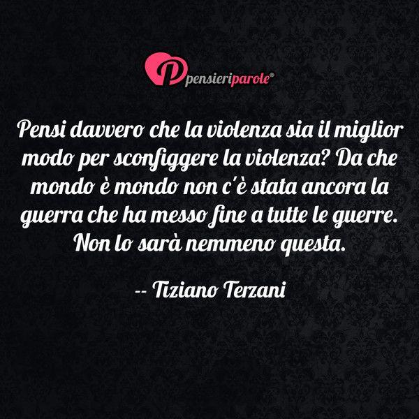 Pensi davvero che la violenza sia il miglior modo per sconfiggere la violenza? Da che mondo è mondo non c'è stata ancora la guerra che ha messo...