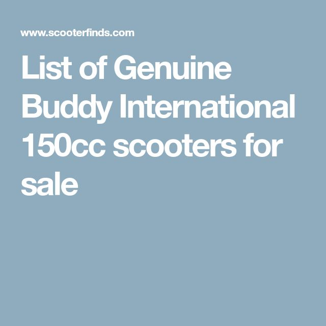 List of Genuine Buddy International 150cc scooters for sale